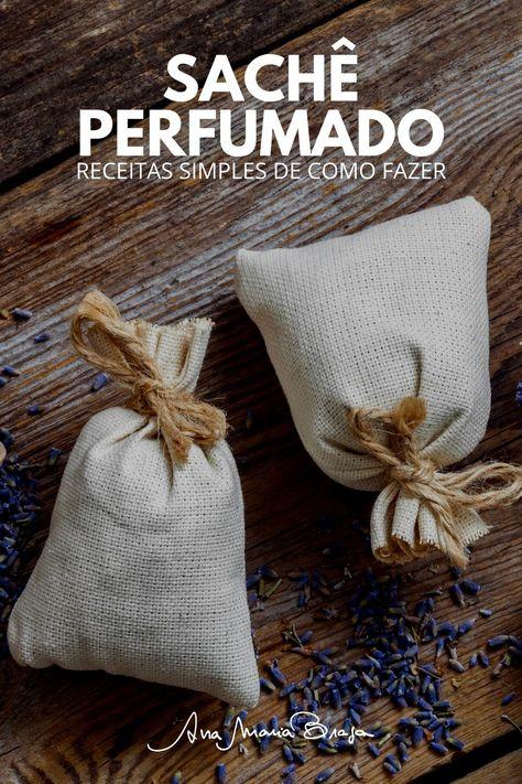Veja como fazer sachê perfumado. Receita simples para fazer em casa para uso próprio ou até mesmo para vender!