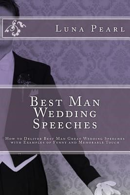 Best Man Wedding Speeches How To Deliver Great With Examples Of