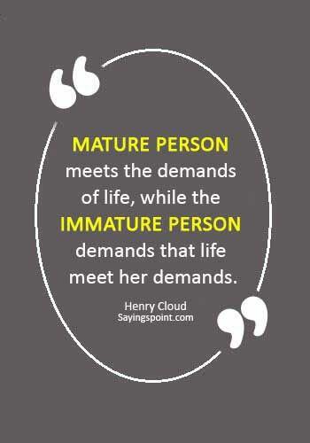 Immature Quotes Immaturity Quotes Cloud Quotes People Quotes