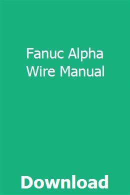 Fanuc Alpha Wire Manual Study Guide Manual User Manual