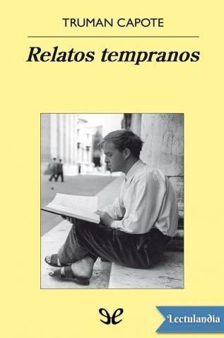 Una Chica Que Espera La Llegada De Su Amor En Una Pequeña Población Sureña Dos Señoras De Mediana Edad Que El Book Collectors Book Worth Reading Truman Capote
