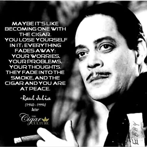 Raul Julia | Cigar Connoisseur | #cigar #cigars