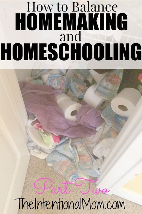 How to Balance Homeschooling and Homemaking Part Two