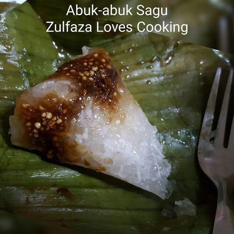 Zulfaza Loves Cooking Abuk Abuk Sagu Malaysian Food