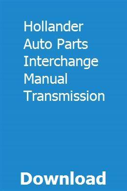 Auto Parts Interchange >> Hollander Auto Parts Interchange Manual Transmission Fourpoidysna