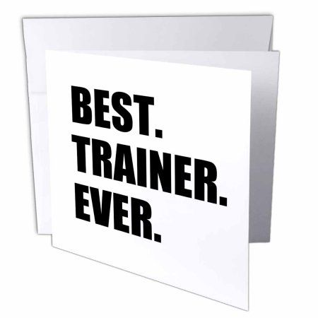 3drose best trainer ever fun gift for training job appreciation 3drose best trainer ever fun gift for training job appreciation black text greeting m4hsunfo