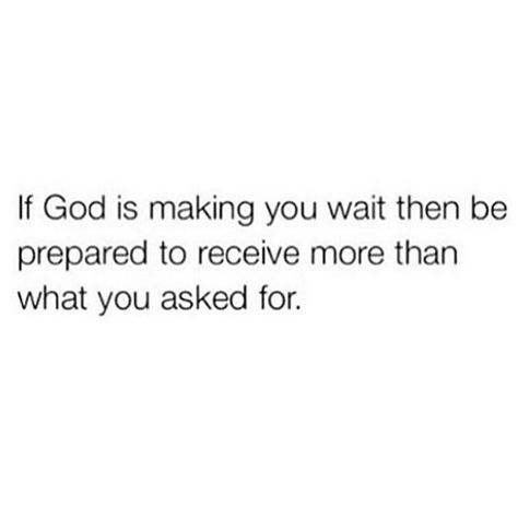 """If God is making you wait, be prepared to receive more than you asked for."" This might seem like your toughest season but trust he's with you every step of the way! Bible Verses Quotes, Jesus Quotes, Faith Quotes, Me Quotes, Scriptures, Quotes About God, Quotes To Live By, Spiritual Quotes, Positive Quotes"