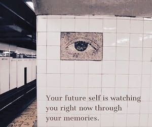Future self memories street art graffiti sign typography eye watching quote