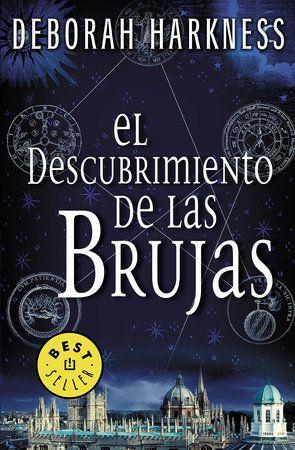 El Descubrimiento De Las Brujas A Discovery Of Witches By Deborah Harkness 9788466332323 Penguinrandomhouse Com Books In 2021 Books Biography Books Book Addict