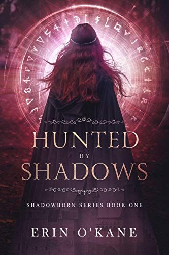 Hunted By Shadows Shadowborn Series Book One By O Kane Erin
