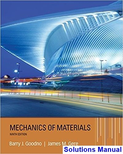 Solutions Manual For Mechanics Of Materials 9th Edition By Goodno