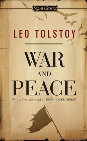 "Read War and Peace - Done, Jan-Mar 2016 ""We can know only that we know nothing. And that is the highest degree of human wisdom."" ― Leo Tolstoy, War and Peace"