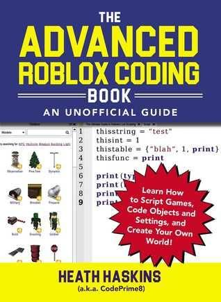 Learn Roblox Coding Free Pdf Download The Advanced Roblox Coding Book An Unofficial Guide Learn How To Script Games Code Objects And Settings Create Your Own World Roblox Coding