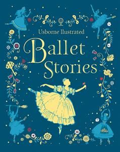 A Wonderfully Illustrated Collection Of Timeless Ballet Stories Perfect For Little Ballerinas Or Children Who Simply Want To Be W Stories Usborne Books Ballet