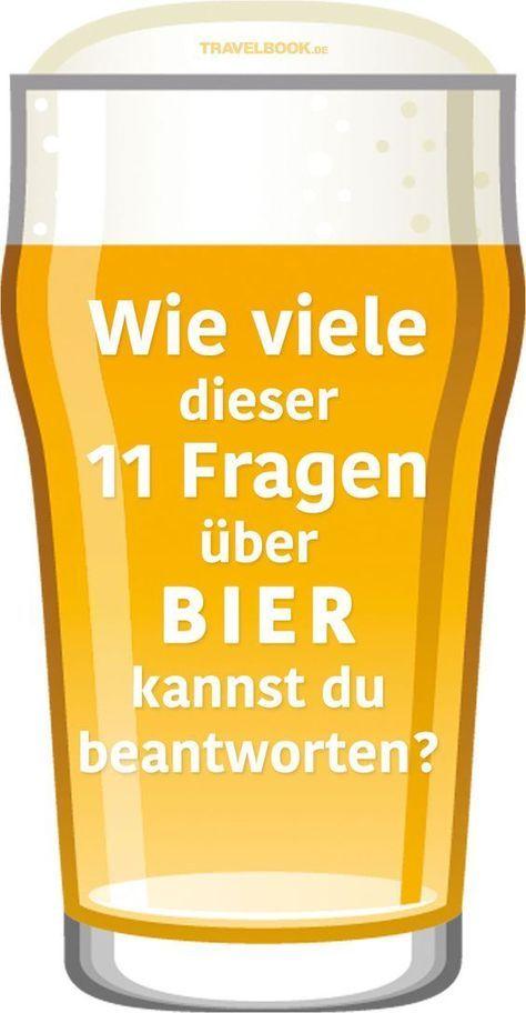 Quiz Time Wie Viele Dieser 11 Fragen Uber Bier Kannst Du Beantworten Bier Bier Rezepte Alkohol Spruche Lustig