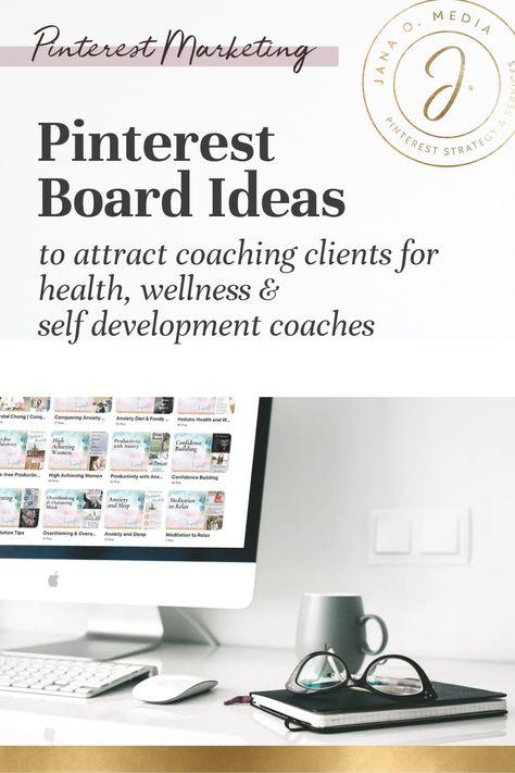 Pinterest Board Ideas for Health, Wellness, & Self Development Coaches - Jana O. Media