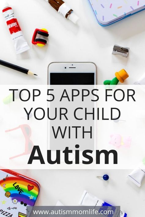 Top 5 Apps for Your Child with Autism - Blog