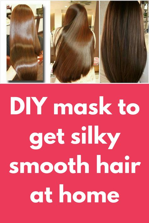 Diy Mask To Get Silky Smooth Hair At Home Who Doesn T Love