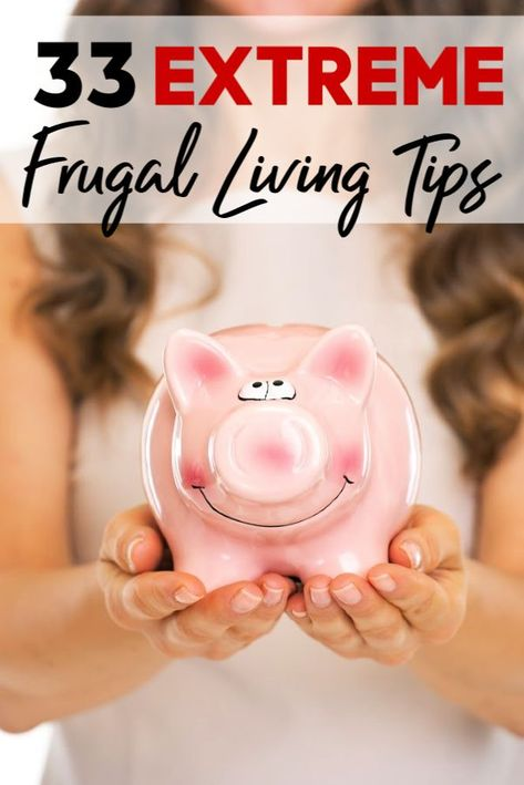 Extreme Frugal Living Tips For When You Really Need to Save Money