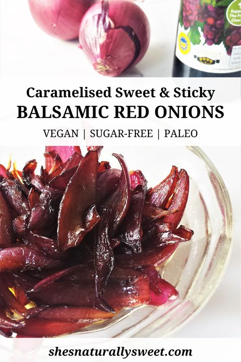 A sweet and sticky side dish. Great in burgers, as a pizza topping, alongside steak, or, my favourite, loaded into sweet potatoes with melted goats cheese. #BalsamicOnions #CaramelisedOnions #RedOnions #BalsamicVinegar #OnionRecipes #SauteedOnions #HealthySideDish #EasySideDish #VeganSideDish #PaleoSideDish #SugarFreeSideDish #VeganRecipe #SugarFreeRecipe #GlutenFreeRecipe #PaleoRecipe #VegetableSideDish #BurgerSideDish #SteakSideDish #PizzaTopping #HealthyRecipes #ThreeIngredients #Onions