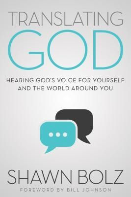 Pdf Download Translating God Hearing God S Voice For Yourself And The World Around You By Shawn Bolz Free Epub Hearing Gods Voice Shawn Bolz Hear God