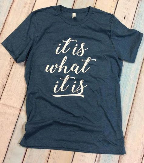 574772b6 It is what it is - Unisex Tshirt - Tshirts - Quote - Inspiriational Shirts  - Tshirts - Inspirational Quotes - Womens Clothing #GreatWomendressesIdeas