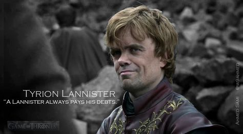 Tyrion Lannister A Lannister Always Pays His Debts