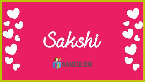 #Sakshi Meaning - Witness, Justice, Proof, Cute Princess, Loved by Everyone, Grace . Read interesting details about the name Sakshi 👇👇👇  . #Sakshi #NameMeaning 📛 #MeaningOfMyName ✍️ #NamesLook 📣