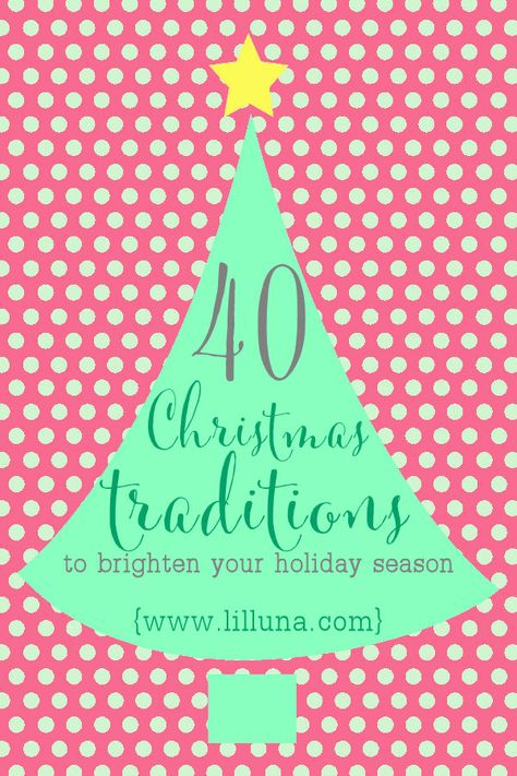 40+ Christmas Traditions to start with your own family this holiday season! { lilluna.com }
