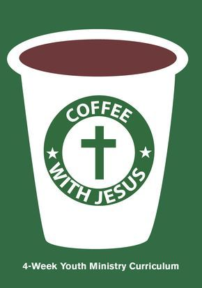 Coffee With Jesus 4-Week Youth Ministry Curriculum | Bible