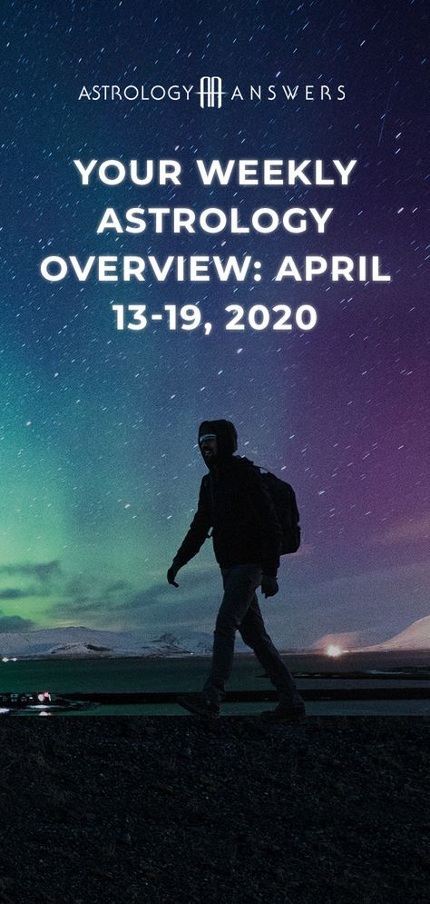 Check out what the stars have in store for you during the astrological week of April 13-19, 2020, in our Astrology Answers' Weekly Astrology Overview! #astrology #astrologyanswers #astrologyoverview