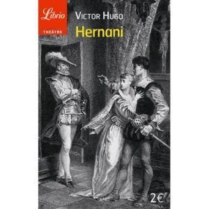 Hernani De Victor Hugo Litterature Contemporaine Litterature Classique Litterature Francaise
