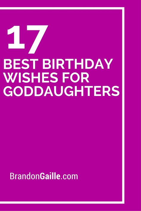 17 Best Birthday Wishes For Goddaughters Birthday Wishes For Daughter Daughter Of God Best Birthday Wishes
