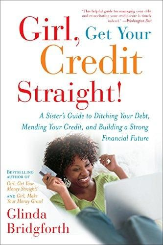 Girl, Get Your Credit Straight!: A Sister's Guide to Ditching Your Debt, Mending Your Credit, and Building a Strong Financial Future - White