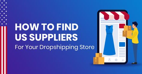 How To Find US Suppliers For Your Dropshipping Store