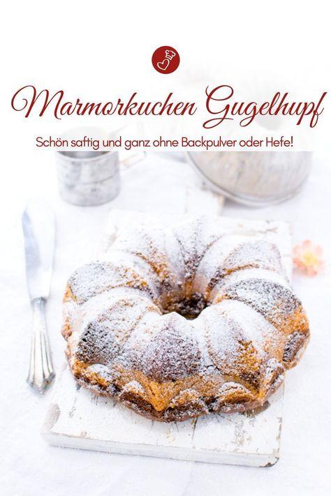 Marmorkuchen Gugelhupf Ohne Backpulver Rezept Rezepte Recipes