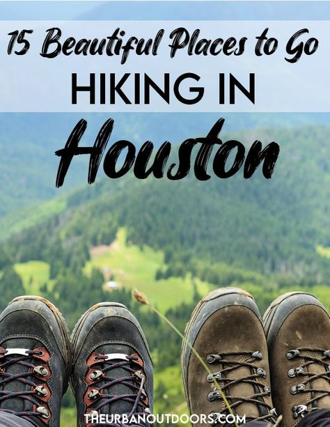 15 Beautiful Places to Go Hiking In and Around Houston, Texas