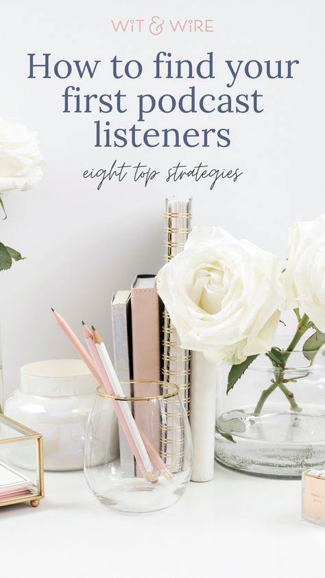 8 strategic ways to find your first podcast listeners