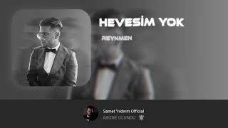 Reynmen Hevesim Yok Samet Yildirim Remix Mp3 Indir Reynmen Hevesimyoksametyildirimremix 2020 Insan Sarkilar Muzik