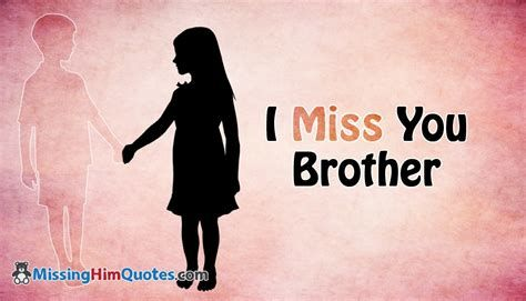 I Miss My Brother Quotes The Greatest Brother Quotes And Sibling