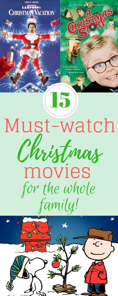 15 Must Watch Christmas Movies For The Whole Family Popular Christmas Movies Kids Christmas Movies Christmas Movies List
