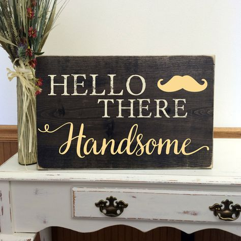 Hello There Handsome Wood Sign Good Morning Gorgeous Custom Wall Art