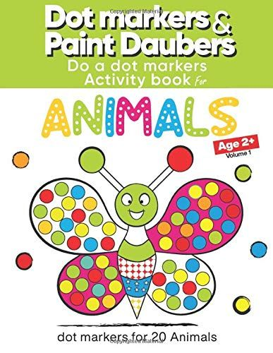 Dot Markers Paint Daubers Activity Book For Animals Big Dot Markers For 20 Animals Dot Marker Activities Book Activities Do A Dot