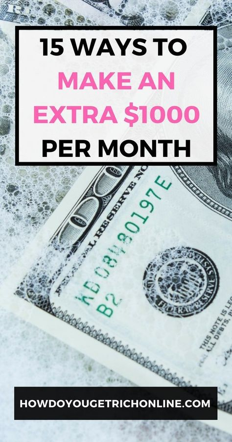 15 Easy Ways to Make an Extra $1000 a Month From Home