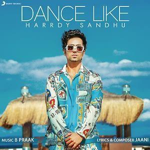 Dance Like Harrdy Sandhu Song Download Mp3 Song Download Bollywood Music New Song Download