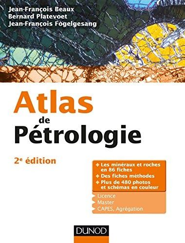 Telechargez Ou Lisez Le Livre Atlas De Petrologie 2e Ed Les Mineraux Et Roches En 86 Fiches Et 480 Photos Les Mineraux Geophysique Telechargement Fiches