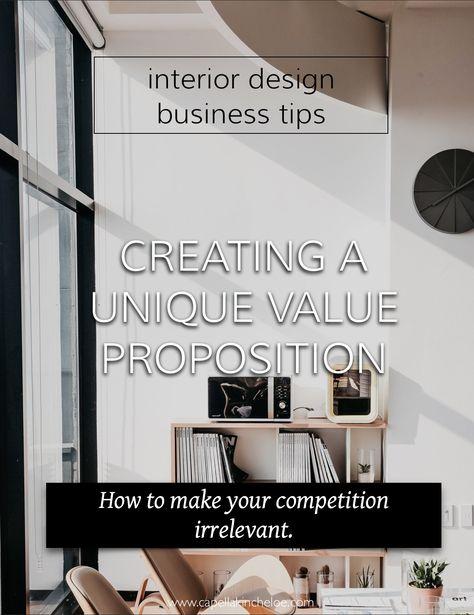 Unique Value Proposition For Interior Designers Capella Kincheloe Interior Design Process Interior Design Jobs Interior Design Business