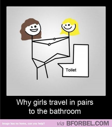 This Is Exactly Why Girls Go To The Bathroom Together Haha Funny P Funny Funny Pictures