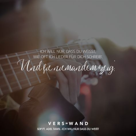 Visual Statements®️ Ich will nur, dass du weißt, wie oft ich Lieder für dich schreib'. Und sie niemandem zeig'. - SDP ft. Adel Tawil Sprüche / Zitate / Quotes / Verswand / Musik / Band / Artist / tiefgründig / nachdenken / Leben / Attitude / Motivation