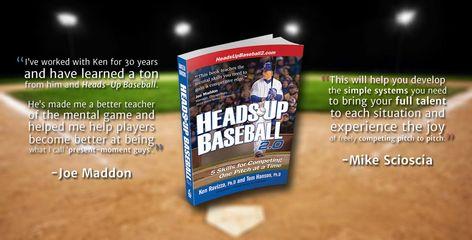 Heads Up Baseball 2 0 By Dr Ken Ravizza Dr Tom Hanson Coachtube Heads Up Joe Maddon Baseball